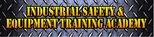 Industrial Safety & Equipment Training Academy